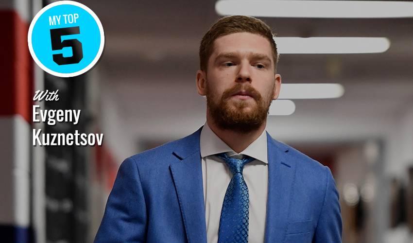 My Top 5 | Evgeny Kuznetsov