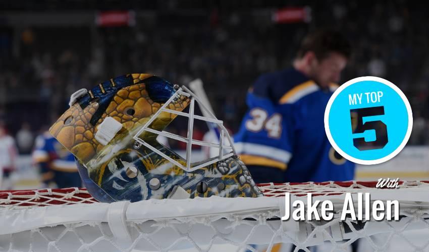 My Top 5 | Jake Allen