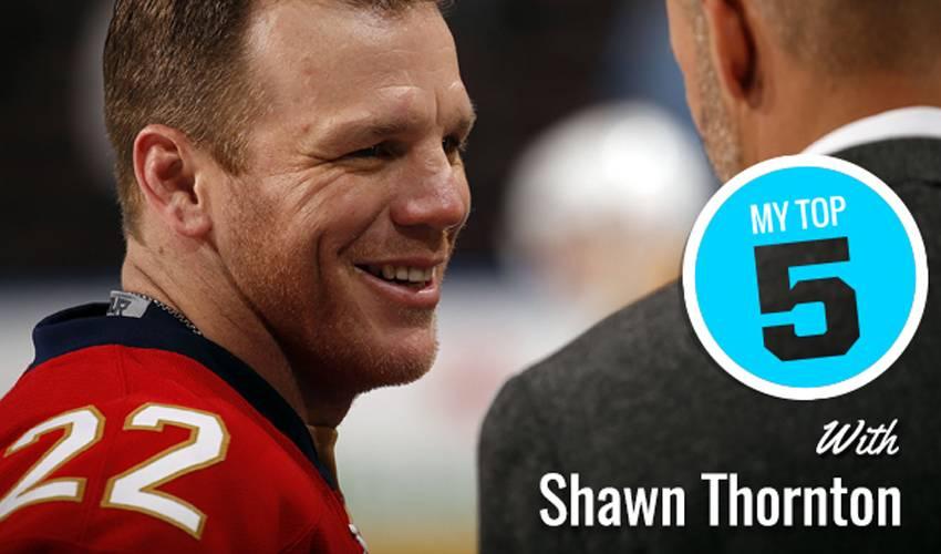 My Top 5 | Shawn Thornton