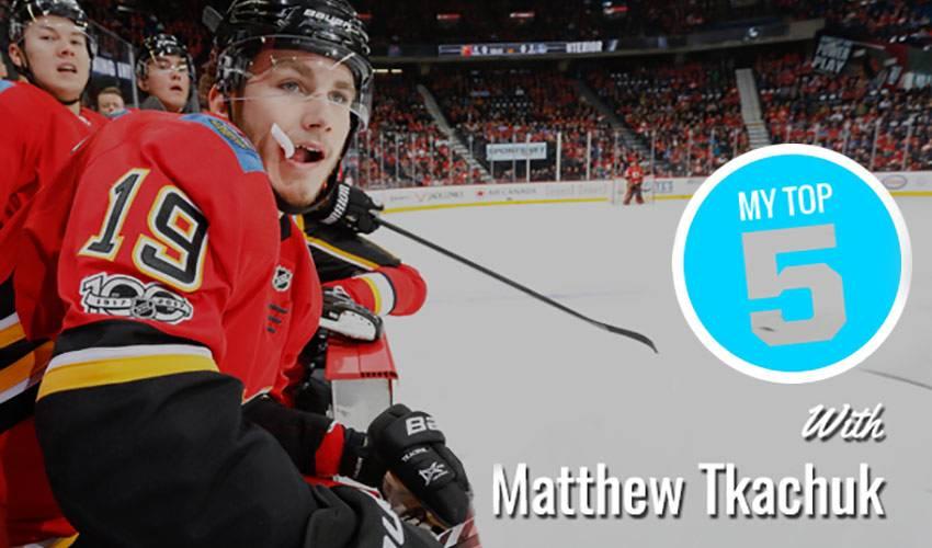 My Top 5 | Matthew Tkachuk