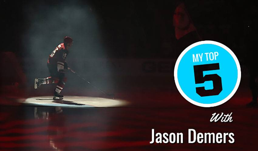 My Top 5 | Jason Demers